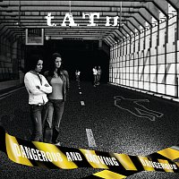t.A.T.u. – Dangerous and Moving