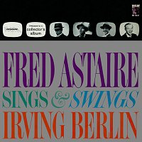 Fred Astaire – Fred Astaire Sings & Swings Irving Berlin