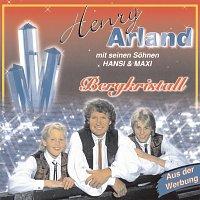Henry Arland, Hansi Arland, Maxi Arland – Bergkristall
