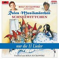 Rales Musikmarchen – Rolf Zuckowski prasentiert: Schneewittchen - nur die 11 Lieder
