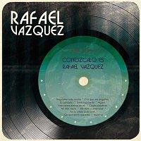 Conózcalo es Rafael Vázquez