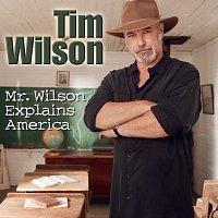 Tim Wilson – Mr. Wilson Explains America