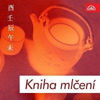 Různí interpreti – Kniha mlčení. Básnické a filosofické texty staré Číny