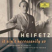 Jascha Heifetz – Jascha Heifetz - It Ain't Necessarily So. Legendary classic and jazz studio takes