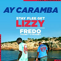Stay Flee Get Lizzy, Fredo, Young T & Bugsey – Ay Caramba