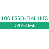 Různí interpreti – 100 Essential Hits - Drivetime