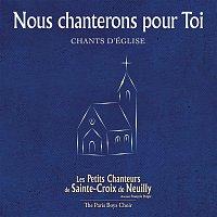 Les petits chanteurs de Sainte-Croix de Neuilly, Dannaud, M – Nous chanterons pour toi