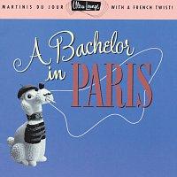 Různí interpreti – Ultra-Lounge: A Bachelor In Paris