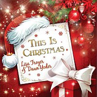 Lisa Troyer & Dawn Yoder – This is Christmas