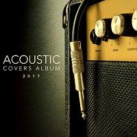 Různí interpreti – Acoustic Covers Album 2017