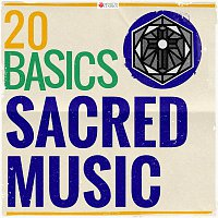 Various Artists.. – 20 Basics: Sacred Music (20 Classical Masterpieces)