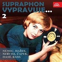 Různí interpreti – Supraphon vypravuje...2 (Němec, Hašek, Neruda, Čapek, Haas, Rada)