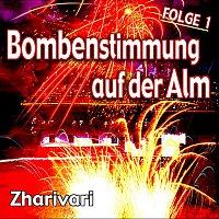 Zharivari – Bombenstimmung auf der Alm - Folge 1