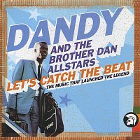 Brother Dan All Stars – Let's Catch The Beat: The Music That Launched The Legend