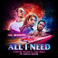 Dimitri Vegas, Like Mike, Gucci Mane – All I Need