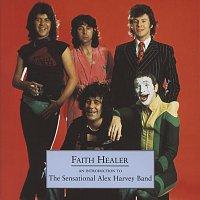 The Sensational Alex Harvey Band – Faith Healer - An Introduction To The Sensational Alex Harvey Band