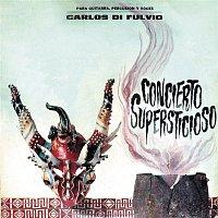 Carlos Di Fulvio – Concierto Supersticioso