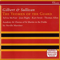 Sir Neville Marriner, Academy of St. Martin in the Fields – Gilbert & Sullivan: The Yeomen Of The Guard (Highlights)