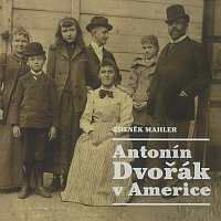 Mahler: Antonín Dvořák v Americe