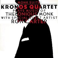 Kronos Quartet, Ron Carter – Monk Suite: Kronos Quartet Plays Music Of Thelonious Monk