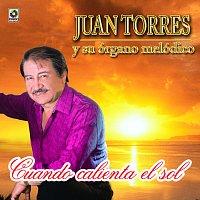 Juan Torres – Cuando Calienta el Sol