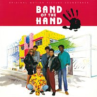 Různí interpreti – Band Of The Hand [Original Motion Picture Soundtrack]