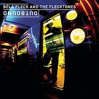 Béla Fleck, The Flecktones – Outbound