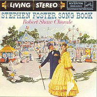 Grant Williams, The Robert Shaw Chorale, Robert Shaw, Stephen Foster – Stephen Foster Song Book