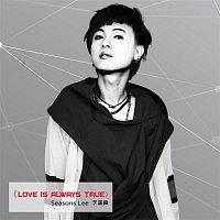 Seasons Lee – Love is Always True