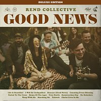 Rend Collective – Good News [Deluxe Edition]