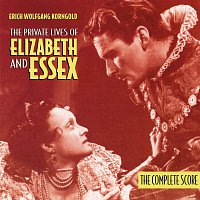Erich Wolfgang Korngold, Carl Davis, The Munich Symphony Orchestra – The Private Lives Of Elizabeth And Essex [The Complete Score]