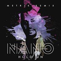 Nano – Hold On (Metrik Remix)