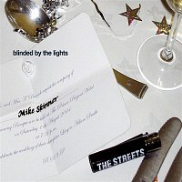 The Streets – Blinded By The Lights