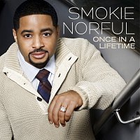 Smokie Norful – Once In A Lifetime [Deluxe Edition]