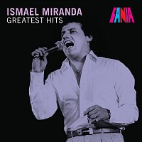 Ismael Miranda – Greatest Hits