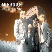 Milburn – These Are The Facts