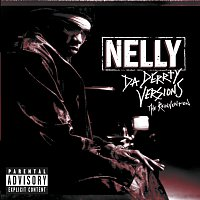 Nelly – Da Derrty Versions: The Re-invention
