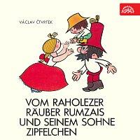 Valter Taub – Čtvrtek: Vom raholezer Räuber Rumzais und seinem Sohne Zipfelchen