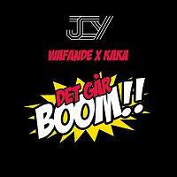 JCY, Wafande, Kaka – Det Gar Boom