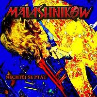 Malashnikow – Nechtěj se ptát