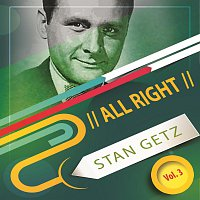 Stan Getz – All Right Vol. 3