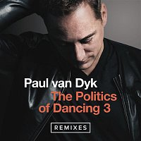 Paul van Dyk, Giuseppe Ottaviani, Fisher – The Politics Of Dancing 3 (Remixes)
