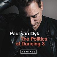 Paul van Dyk – The Politics Of Dancing 3 (Remixes)