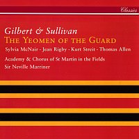 Sir Neville Marriner, Sylvia McNair, Kurt Streit, Sir Thomas Allen, Stafford Dean – Gilbert & Sullivan: The Yeomen Of The Guard