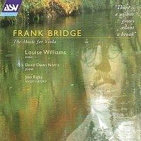 Louise Williams, David Owen Norris, Jean Rigby – Bridge: The Music for Viola