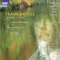 Louise Williams, David Owen Norris, Jean Rigby – Bridge: The Music for Viola