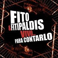 Fito y Fitipaldis – Vivo... para contarlo