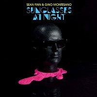 Sean Finn, Gino Montesano – Sunglasses At Night