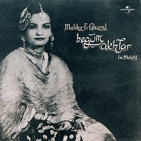 Begum Akhtar – Malika -E- Ghazal