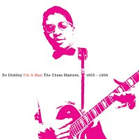 Bo Diddley – I'm A Man: The Chess Masters, 1955-1958